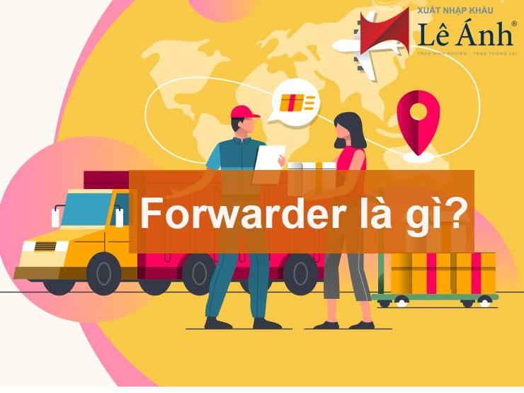 Forwarder là gì?
