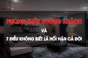 tu-van-thiet-ke-phong-thuy-phong-khach-va-7-dieu-khong-biet-la-hoi-han-ca-doi