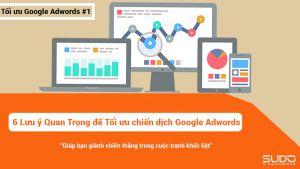 6 Lưu ý Quan Trọng để Tối ưu chiến dịch Google Adwords của bạn
