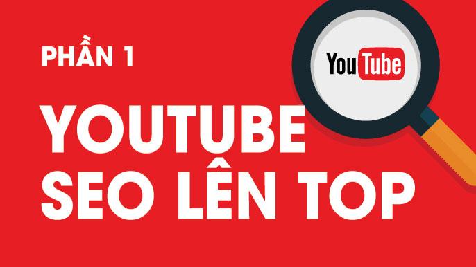 seo-youtube-2018-huong-dan-seo-video-youtube-len-top-hieu-qua-phan-1-10