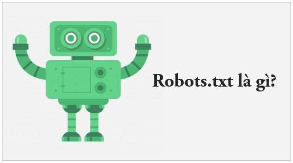 Tệp Robots.txt là gì? cách tạo tệp chuẩn