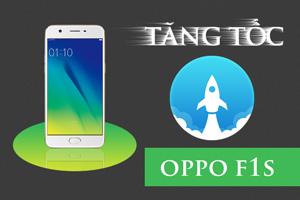 Tăng tốc hoạt động Oppo F1s