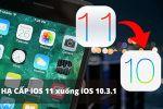 Hướng dẫn cách hạ cấp iOS 11 xuống iOS 10.3.1