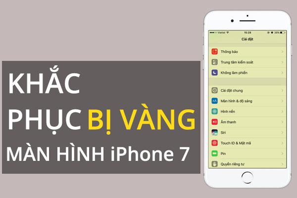 khac-phuc-man-hinh-iphone-7-bi-am-vang