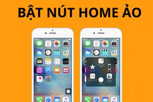 Hướng dẫn cách bật nút Home ảo trên iPhone