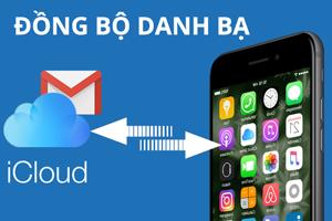 Hướng dẫn cách đồng bộ danh bạ trên iPhone