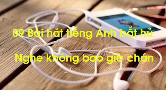 Tuyển tập những bài hát tiếng Anh bất hủ, nghe là nghiền
