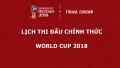 Lịch thi đấu chính thức World Cup 2018 và link xem trực tiếp