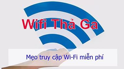 2 Cách vào Wifi miễn phí cho mọi thiết bị ở mọi lúc mọi nơi