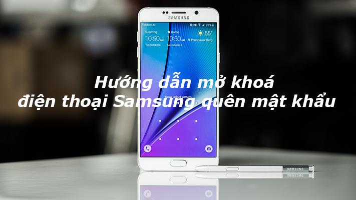 Mẹo hay xử lý ngay khi bạn quên mật khẩu mở khoá màn hình Samsung