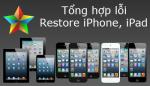 Tổng hợp lỗi thường gặp khi Restore iPhone, iPad và cách xử lý chúng