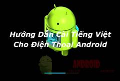 Cài Tiếng Việt cho điện thoại Android không cần root