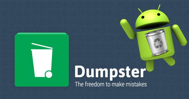 Dumpster - ứng dụng thùng rác giúp khôi phục dữ liệu đã xoá trên Android
