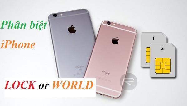 Hướng Dẫn Kiểm Tra iPhone là Lock hay World?