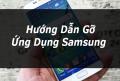 2 Cách gỡ bỏ ứng dụng nhanh và triệt để nhất trên điện thoại Samsung