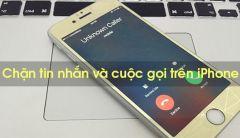 [Bật Mí] Mẹo Chặn Tin Nhắn Và Cuộc Gọi Trên iPhone