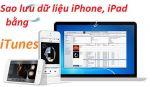 Cách Sao Lưu Mọi Dữ Liệu iPhone, iPad Bằng iTunes
