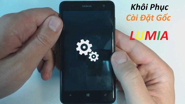 Hướng dẫn cách khôi phục cài đặt gốc điện thoại Lumia