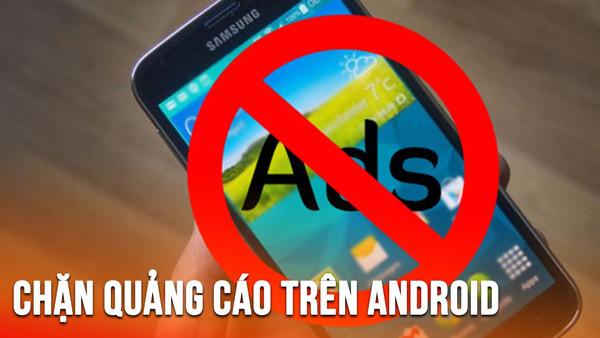 Hướng dẫn cách chặn quảng cáo trên điện thoại Android