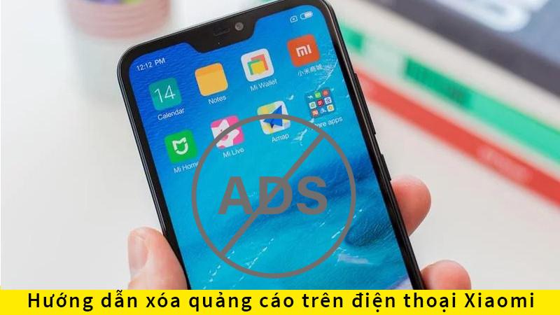 Hướng dẫn xóa quảng cáo trên điện thoại Xiaomi