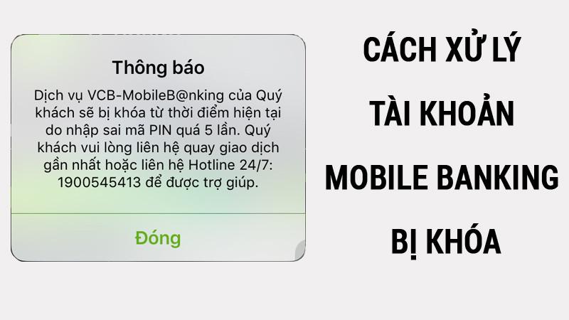 Tại Sao Tài Khoản Mobile Banking Bị Khóa Và Cách Xử Lý