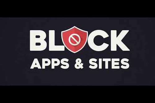 Block Site - Ứng dụng chặn tất cả trang Web, App trên điện thoại, máy tính