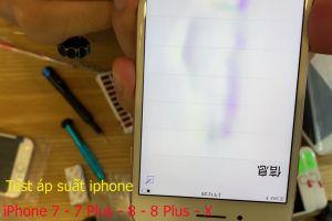 Cách test áp suất iPhone (áp dụng với màn LCD của iPhone 7, 7 Plus, 8, 8 Plus, X)