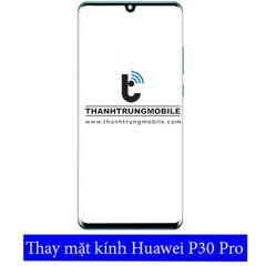 Thay mặt kính Huawei P30