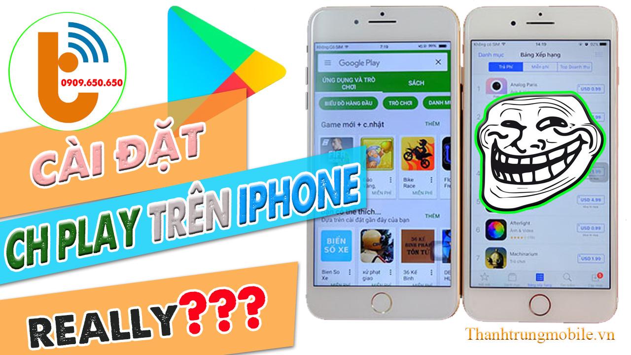 Hướng Dẫn Chi Tiết Cách Cài Đặt CH Play Ngay Trên Các Thiết Bị iOS