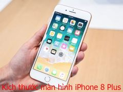 Kích thước màn hình iPhone 8 Plus bao nhiêu inch
