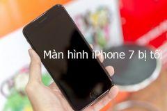 Mẹo xử lý tình trạng màn hình iPhone 7 bị tối đen