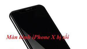 Khắc phục màn hình iPhone X bị tối đơn giản tại nhà