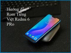 Cách rom Tiếng Việt cho Redmi 6 Pro