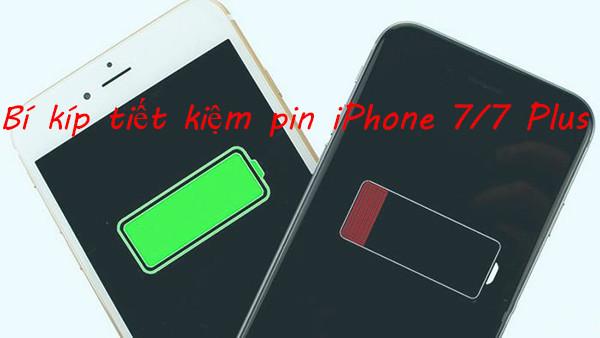 Bí kíp tiết kiệm pin iPhone 7 dùng lâu hơn