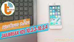 Hướng Dẫn Jailbreak iOS 10 – 10.3.3 10.3.4 cho iPhone chip 32bit
