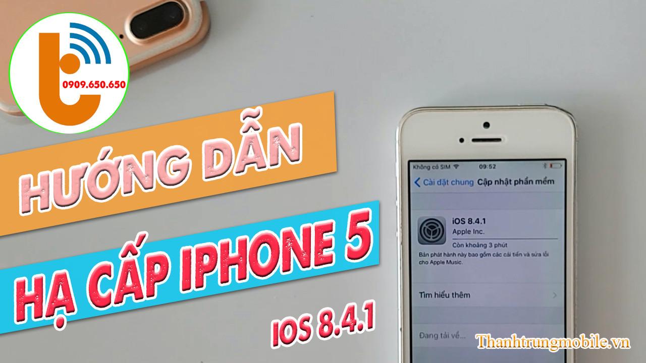 Hướng dẫn hạ cấp IOS cho iPhone 5, 5S từ 10.3.3 - 10.3.4 về 8.4.1