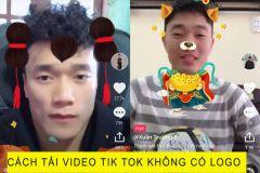 Cách tải video từ TIK TOK không có logo về máy