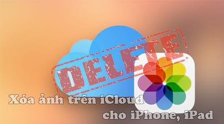 Cách xóa hình ảnh trên iCloud iPhone, iPad