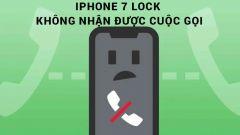 Cách Fix iPhone 7 Plus Lock không nhận cuộc gọi