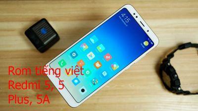 Rom tiếng việt, cài CH Play Xiaomi Redmi 5, 5 Plus, 5A