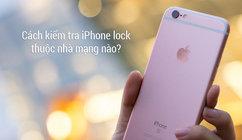 Hướng dẫn kiểm tra iPhone thuộc nhà mạng nào