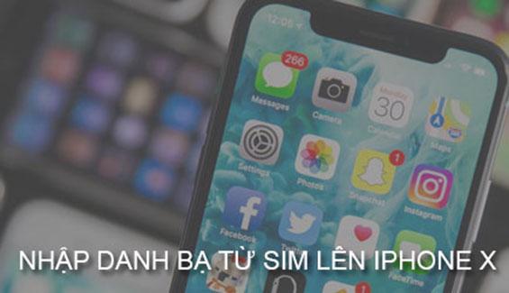 Cách nhập danh bạ từ sim sang iPhone X đơn giản nhất