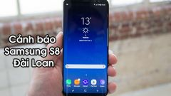 Samsung S8 Đài Loan có tốt không