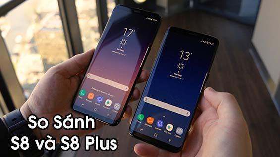 So sánh S8 và S8 Plus, nên mua máy nào?