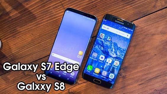 So sánh Samsung S7 Edge và S8