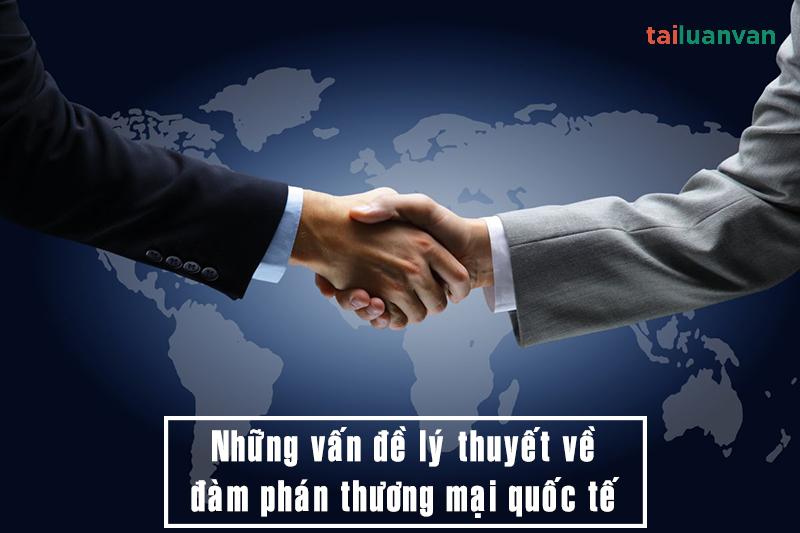 Những vấn đề lý thuyết về đàm phán thương mại quốc tế