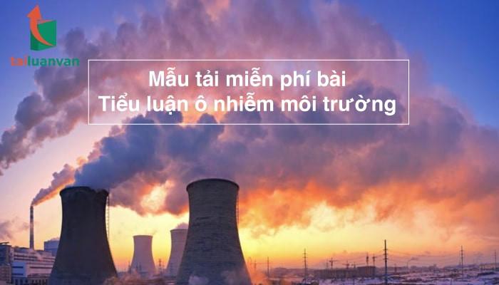 Mẫu tải miễn phí bài tiểu luận ô nhiễm môi trường