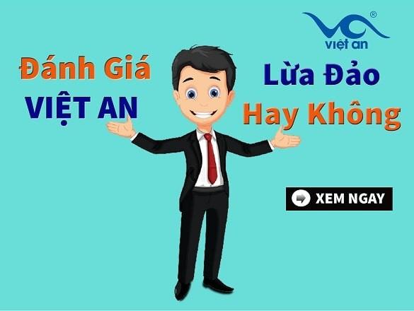 Đánh giá Việt An lừa đảo hay không?