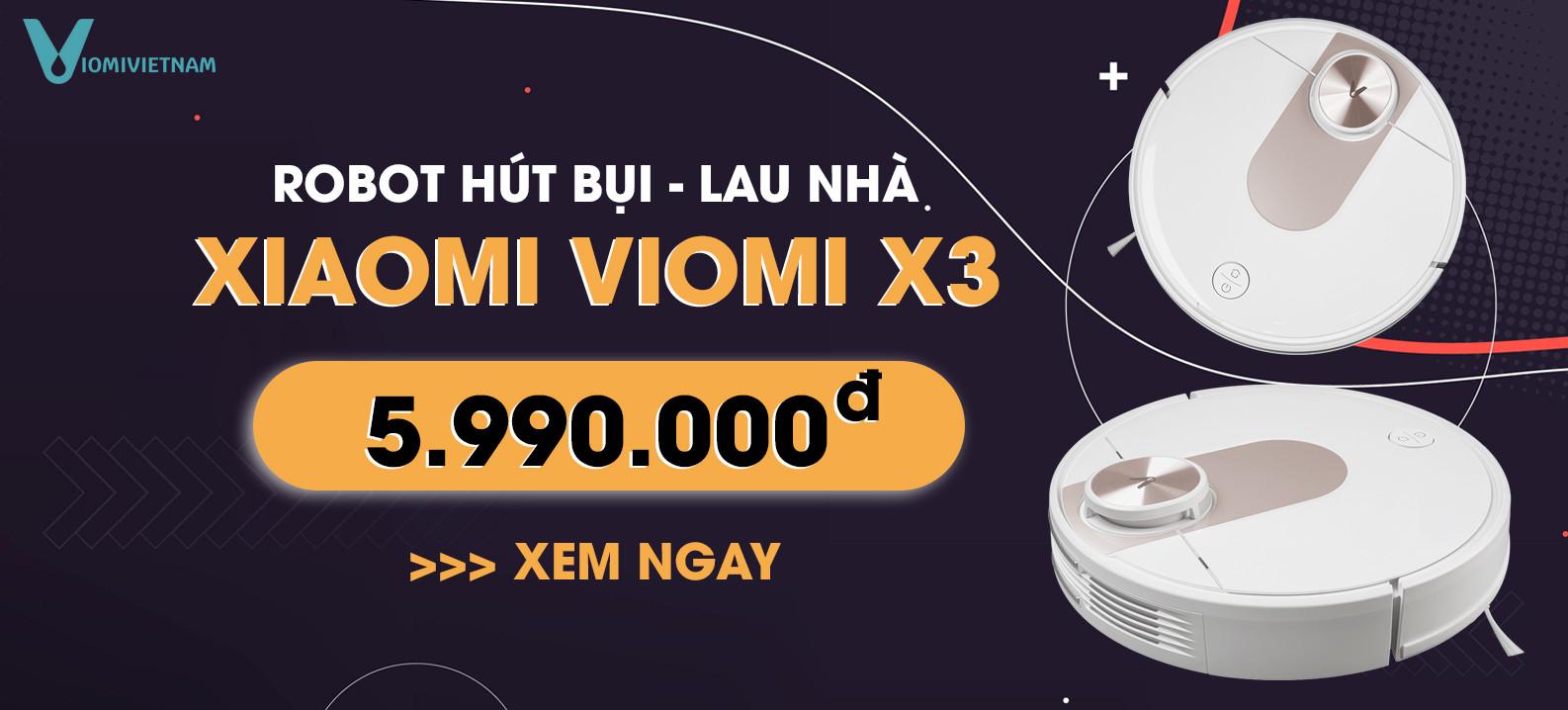 Robot Hút Bụi Lau Nhà Xiaomi Viomi X3