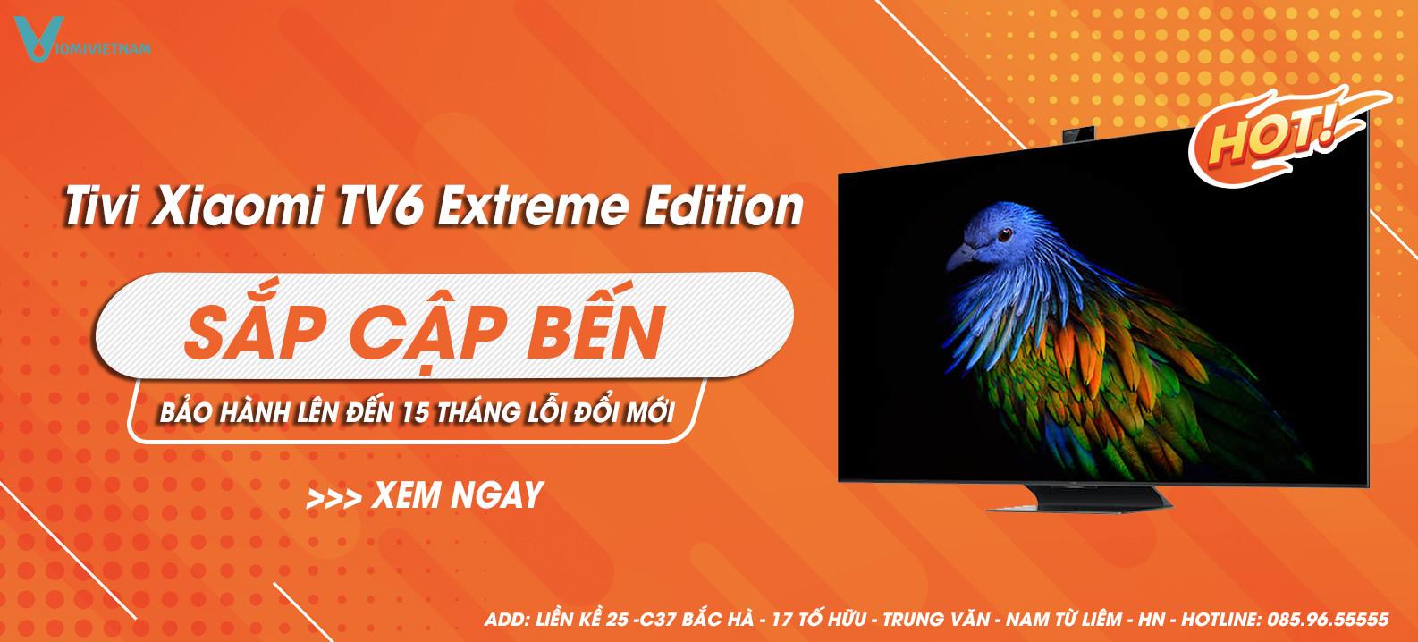 Tivi Xiaomi TV6 Extreme Edition